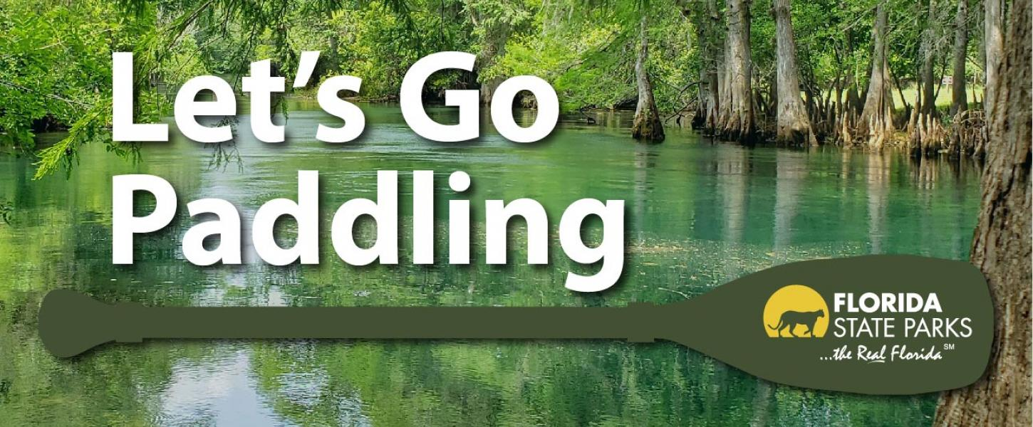 Let's Go Paddling at Florida State Parks.