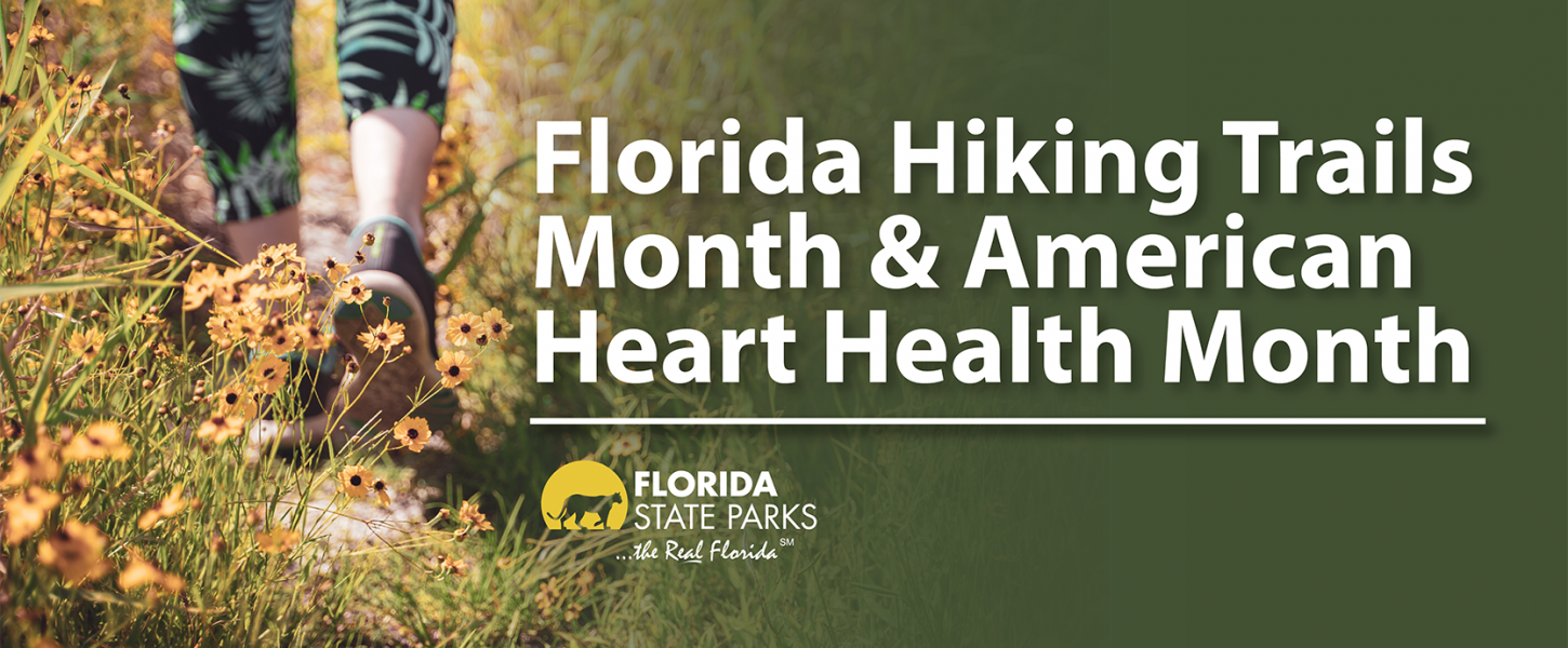 Florida Hiking Trails Month & American Heart Health Month