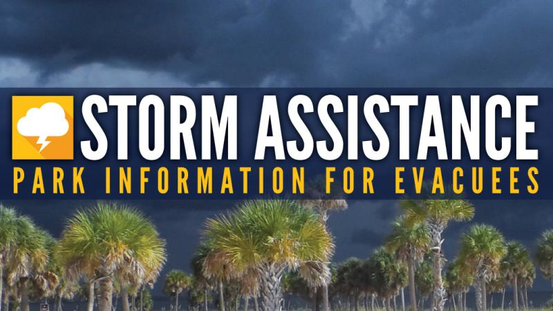 Storm Assistance - Park Information for Evacuees